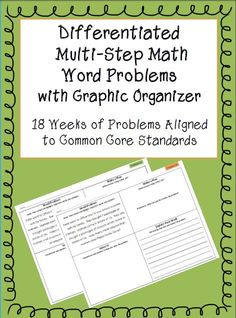 Differentiated Multi-step Math Word Problems with Graphic Organizer to support students in solving and explaining their answers (Bundle) 18 weeks of problems aligned to Common Core Standards.  Perfect for 4th or 5th grade!