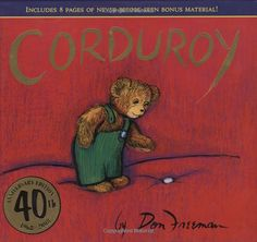 Corduroy - Don Freeman; despise the fabric, love the book :3