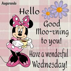 Good Morning Disney, Good Morning Happy Thursday, Cute Good Morning, Good Morning Images, Wednesday Greetings, Blessed Wednesday, Wednesday Humor, Morning Greetings Quotes, Good Morning God Quotes