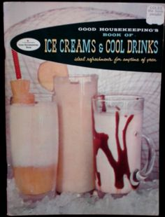 Good Housekeeping's Book of Ice Creams and Cool Drinks. Summer or holiday.  at www.FindersOfkeepersBooks.com  7726