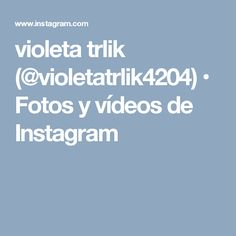 violeta trlik (@violetatrlik4204) • Fotos y vídeos de Instagram