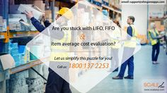 Are you stuck with LIFO, FIFO and item average cost evaluation? Let us simplify this puzzle for you! Call us:  1800 137 2253