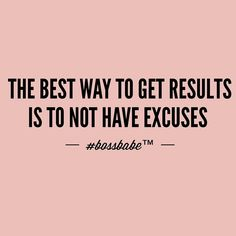 Best way to get results!  Join the #Bossbabe Netwerk (Click The Link In Our Profile Now! )