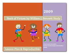 Free ebook on the Book of Virtues that contains a daily schedule and many worksheets. The Book of Virtues Project is for those who would like to learn from the book as a unit study or lapbook project. Bible Character Study, Teaching Character, Character Education, Character Development, Primary Lessons, Bible Lessons, Bible Study For Kids, Homeschool Curriculum, Homeschooling