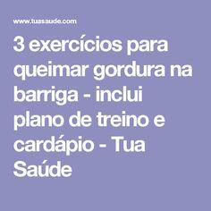 3 exercícios para queimar gordura na barriga - inclui plano de treino e cardápio - Tua Saúde