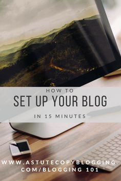 Blogging tips. As simple as 123 - How to set up your blog in less than 15 minutes. Because the world needs to hear your voice!
