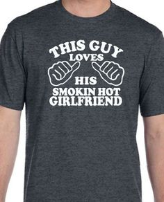 Wedding Gift This Guy Loves His Smokin Hot Girlfriend by ebollo, $12.95