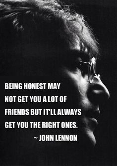 (RE&D) Bears, read this 10 times please. John Lennon rocks, don't you think? I'm going to Truth Ya, says Lisa Keegan (RE&D) Motivacional Quotes, Quotable Quotes, Famous Quotes, Great Quotes, Quotes To Live By, Inspirational Quotes, Quotes By Famous People, Amazing Quotes, Daily Quotes