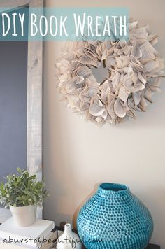 DIY Book Wreath - A Burst of Beautiful