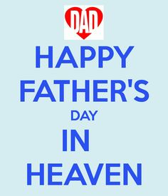Happy First Father's Day in Heaven, Dad. Daddy In Heaven, Fathers Day In Heaven, Happy Fathers Day Daddy, Tears In Heaven, Happy Father Day Quotes, My Father, Daddy I Love You, Miss My Dad, Missing Daddy