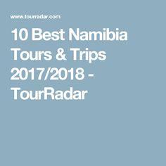 10 Best Namibia Tours & Trips 2017/2018 - TourRadar