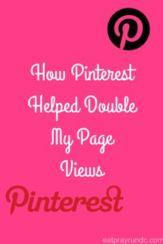 How Pinterest helped double my page views via Eat Pray Run DC