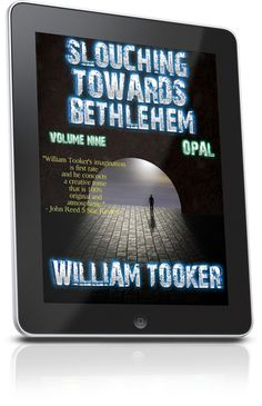 Slouching Towards Bethlehem - Volume 9 - Opal