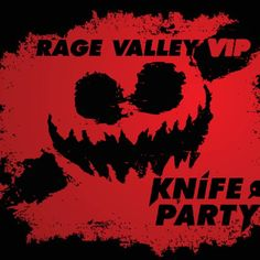 Knife Party - Rage Valley (VIP)