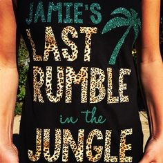 Bachelorette Shirts! Bachelorette Tanks! Last Rumble in the Jungle now on sale at www.jdishdesigns.com! Jungle themed bachelorette