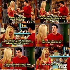 Phoebe tries to teach Joey how to lie.