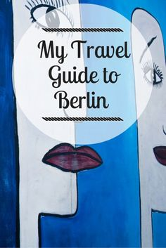 My Travel Guide to Berlin