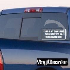I live in my own little world but it's ok they know me here Bumper Sticker Wall Decal - Vinyl Decal - Car Decal - DC786