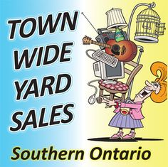 The list of Town Wide Yard Sales (Garage Sales) for Southern Ontario!