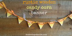 shaken together: {create this} rustic wooden candy corn banner