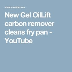 New Gel OilLift carbon remover cleans fry pan - YouTube