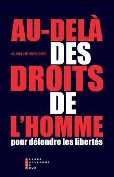 Paris Vox – Demain, mercredi 4 mai, le Cercle Kairos reçoit l'essayiste et philosophe Alain de Benoist pour une conférence débat autour de la question des droits de l'homme, nouvelle religion de la post-modernité et concept plus dangereux qu'il n'y paraît lorsqu'il tend à devenir totalitaire. Elle se déroulera au Falstaf Café, 10/12 place de la Bastille, Paris 11e, à partir de 19h30. http://www.facebook.com/events/1008902802529888/