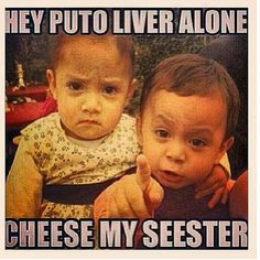 Yeah menso!  Liver alone! (Over protective brother) hahaha story of my life