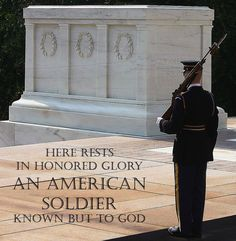 Tomb of the Unknown Soldier - Here Rests in Honored Glory An American Soldier Known But To God.