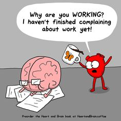 Heart expresses his concerns about working on a Monday in this Heart and Brain comic