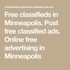 Free classifieds in Minneapolis. Post free classified ads. Online free advertising in Minneapolis