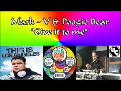 Mark V & Poogie Bear - Give it to me