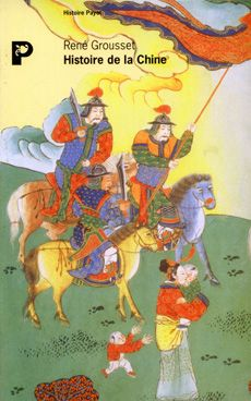 """Histoire de la Chine    René Grousset. """"""""La Chine n'est pas seulement un empire, c'est une civilisation. Dès lors, comment dissocier l'histoire de cet empire de celle de sa civilisation, c'est-à-dire de celle de sa pensée, de sa religion, de son art ? Toute histoire de Chine est aussi une histoire de la civilisation chinoise."""" http://payot-rivages.net/livre_Histoire-de-la-Chine_ean13_9782228887496.html"""