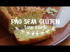 Como Fazer: Pão Sem Glúten (Low Carb) :: Gordelícias - YouTube