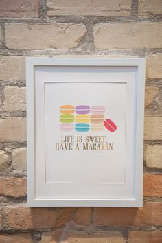 Life is sweet, have a macaron wall print by FancyItPretty on Etsy https://www.etsy.com/listing/188585995/life-is-sweet-have-a-macaron-wall-print