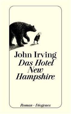 Das Hotel New Hampshire von John Irving, http://www.amazon.de/dp/3257211945/ref=cm_sw_r_pi_dp_GZTxrb0S78PDA