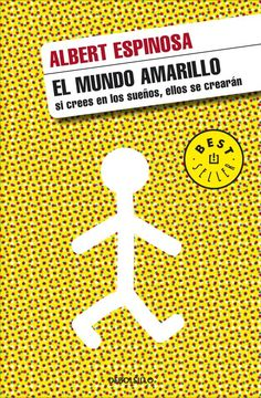 EDUBIB catálogo › Detalles para: El mundo amarillo : Si crees en los sueños, ellos se crearán / Albert Espinosa Ebooks, Reading, Grande, Kindle, Movies, Yellow, World, Books To Read, 13 Year Olds