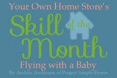 Flying with a Baby: tips and tricks to survival -- Your Own Home Store