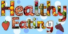 Twinkl Resources >> Healthy Eating Photo Display Lettering  >> Classroom printables for Pre-School, Kindergarten, Primary School and beyond! health, food, healthy,