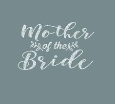 Mother of the Bride Leaves of Love Iron On Decal by GirlsLoveGlitter on Etsy