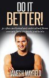 Free Kindle Book -  [Health & Fitness & Dieting][Free] Do it Better!: 30 often overlooked and undervalued fitness concepts, behavior tricks, and habits. Check more at http://www.free-kindle-books-4u.com/health-fitness-dietingfree-do-it-better-30-often-overlooked-and-undervalued-fitness-concepts-behavior-tricks-and-habits/