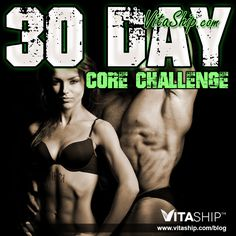 VitaShip.com has put together the 30-Day Core Challenge Workout in order to give you a streamlined core workout program that you can follow day by day.