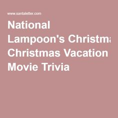 Christmas Day Games – Get Ready for Christmas Christmas Trivia, Lampoon's Christmas Vacation, Christmas Party Themes, Xmas Party, Christmas Holidays, Griswold Family Christmas, Movie Trivia, Lampoons Christmas, National Lampoons