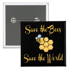 Save the Bees Save the World Button - tap/click to show you care!