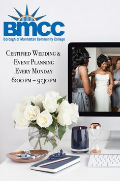 Borough of Manhattan Community College Certified Wedding & Event Planning Winter/Spring Day(s): Every Monday Time: 6:00 pm – 9:30 pm