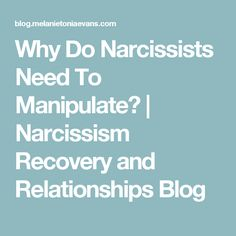 Why Do Narcissists Need To Manipulate? | Narcissism Recovery and Relationships Blog