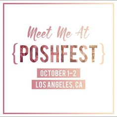 I'm Going to PoshFest 2016 ✨✨✨ So incredibly excited to attend my first PoshFest in downtown LA! Get your ticket too so we can hangout 💞 PoshFest Other