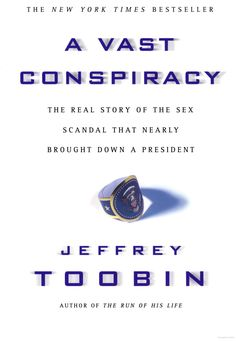 A Vast Conspiracy: The Real Story of the Sex Scandal That Nearly Brought Down a President Paula Jones, Life Cast, American Crime Story, Best Books To Read, What To Read, Conspiracy, Scandal, Presidents, Bring It On