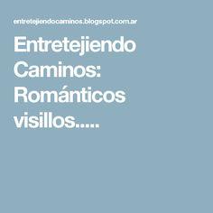Entretejiendo Caminos: Románticos visillos.....