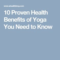 10 Proven Health Benefits of Yoga You Need to Know