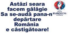 Astăzi seara facem gălăgie Sa se-audă pana-n depărtare România e câstigătoare! Euro